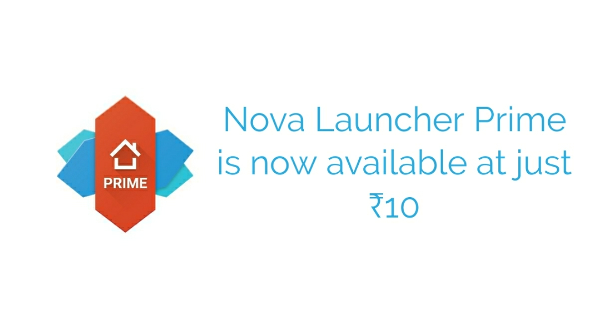 Nova Launcher Prime is now available at Rs.10